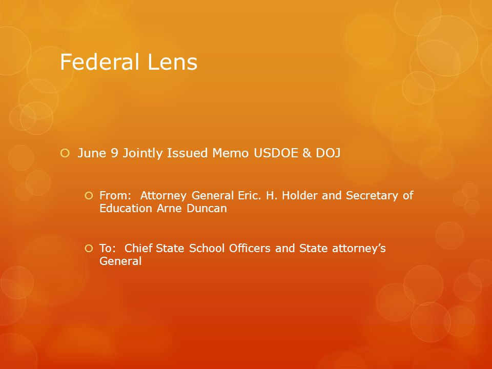 Federal Lens  June 9 Jointly Issued Memo USDOE & DOJ  From: Attorney General Eric.