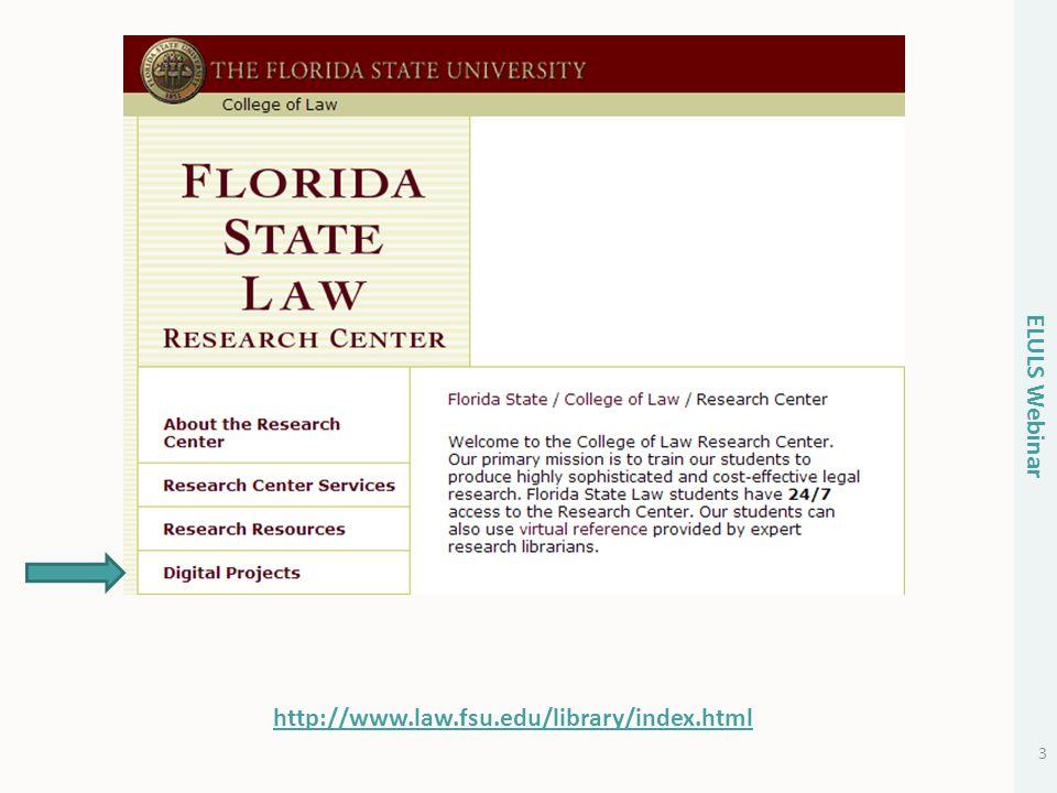 http://www.law.fsu.edu/library/index.html ELULS Webinar 3