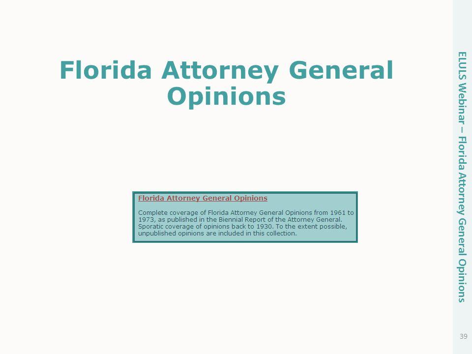 Florida Attorney General Opinions 39 ELULS Webinar – Florida Attorney General Opinions