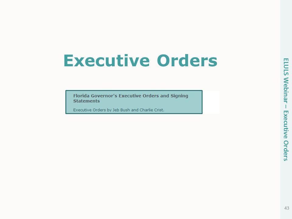 43 Executive Orders 43 ELULS Webinar – Executive Orders