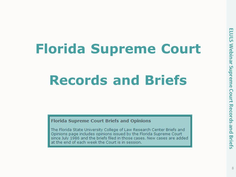Florida Supreme Court Records and Briefs 8 ELULS Webinar Supreme Court Records and Briefs 8