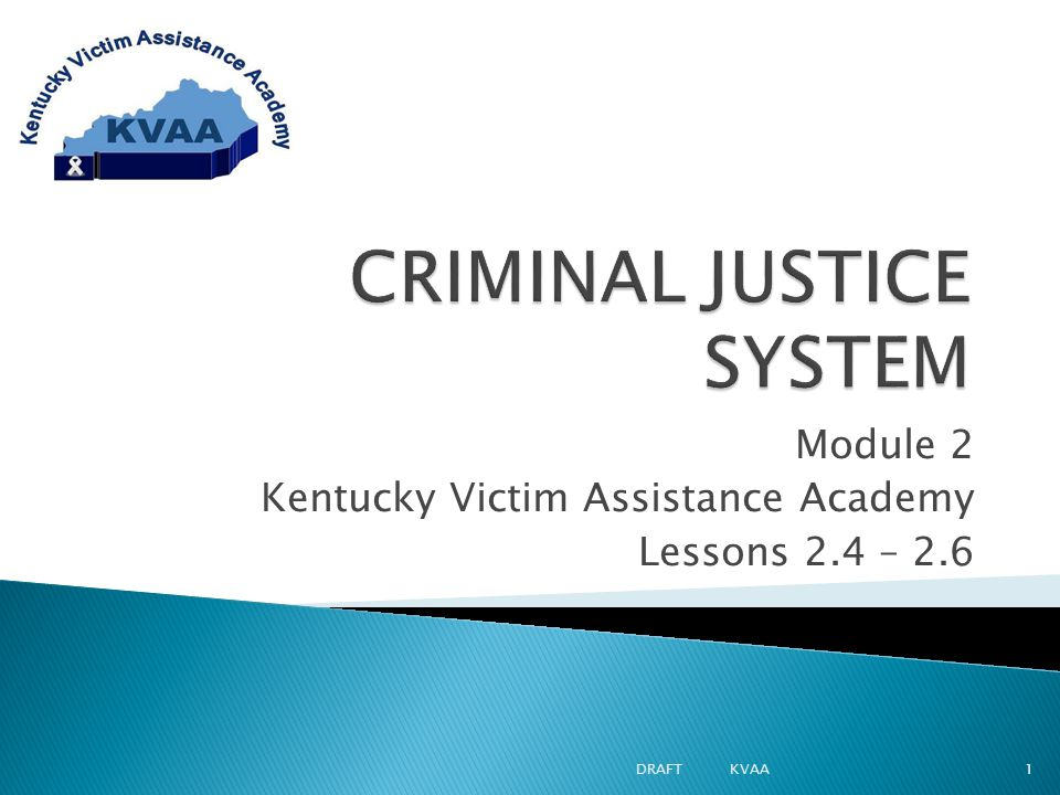 Module 2 Kentucky Victim Assistance Academy Lessons 2.4 – 2.6 1DRAFT KVAA