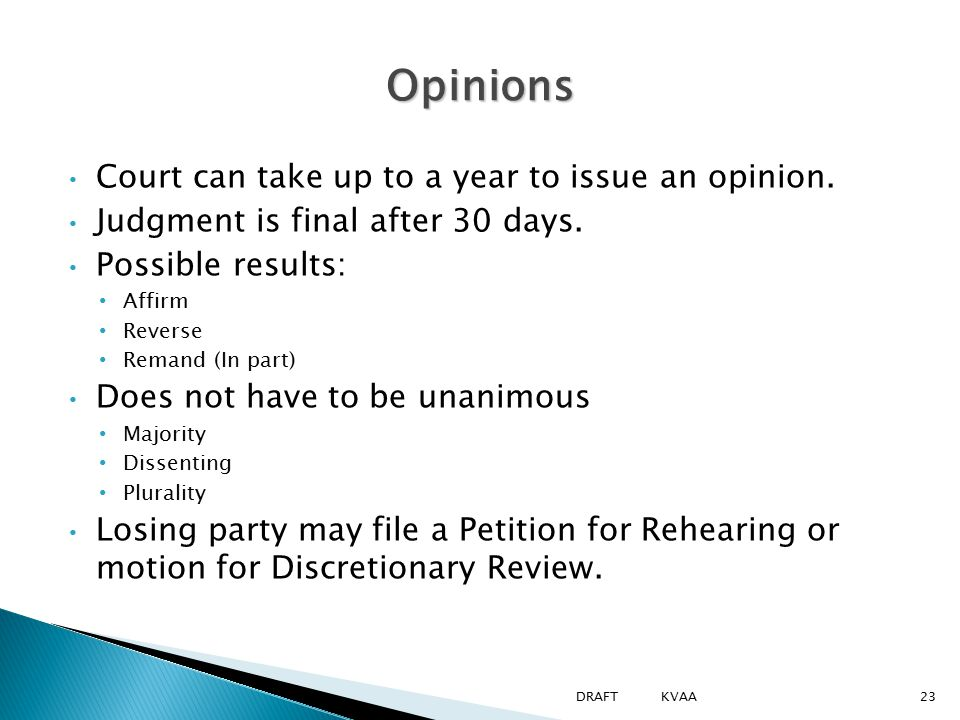 Opinions Court can take up to a year to issue an opinion.