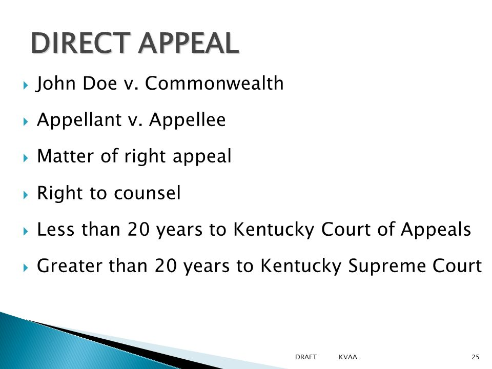 DIRECT APPEAL  John Doe v. Commonwealth  Appellant v. Appellee  Matter of right appeal  Right to counsel  Less than 20 years to Kentucky Court of