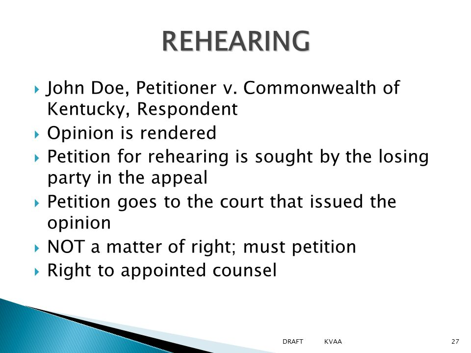  John Doe, Petitioner v. Commonwealth of Kentucky, Respondent  Opinion is rendered  Petition for rehearing is sought by the losing party in the app