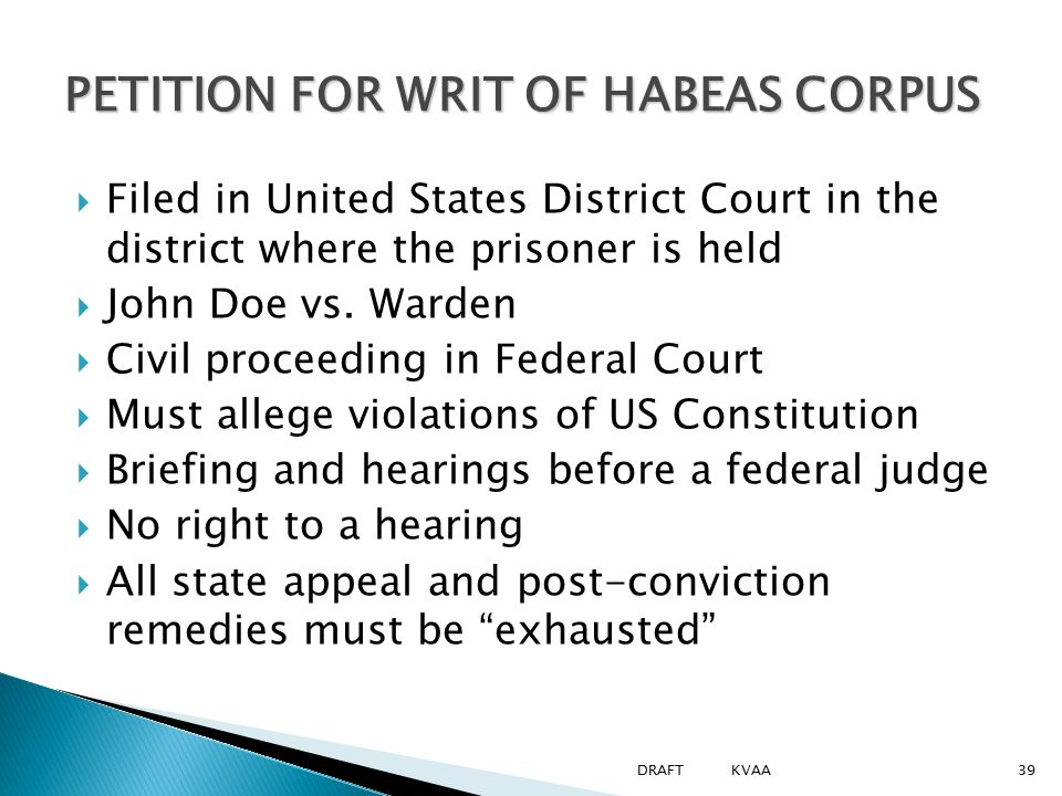 PETITION FOR WRIT OF HABEAS CORPUS  Filed in United States District Court in the district where the prisoner is held  John Doe vs. Warden  Civil pr