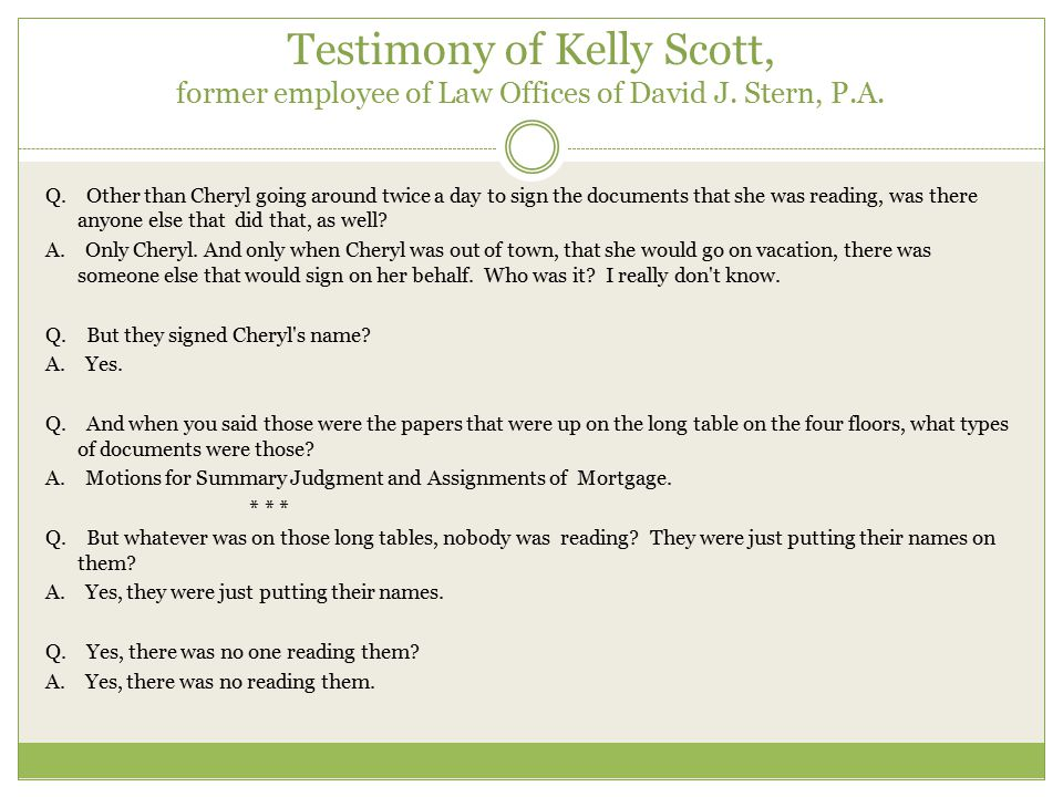 Testimony of Kelly Scott, former employee of Law Offices of David J. Stern, P.A.