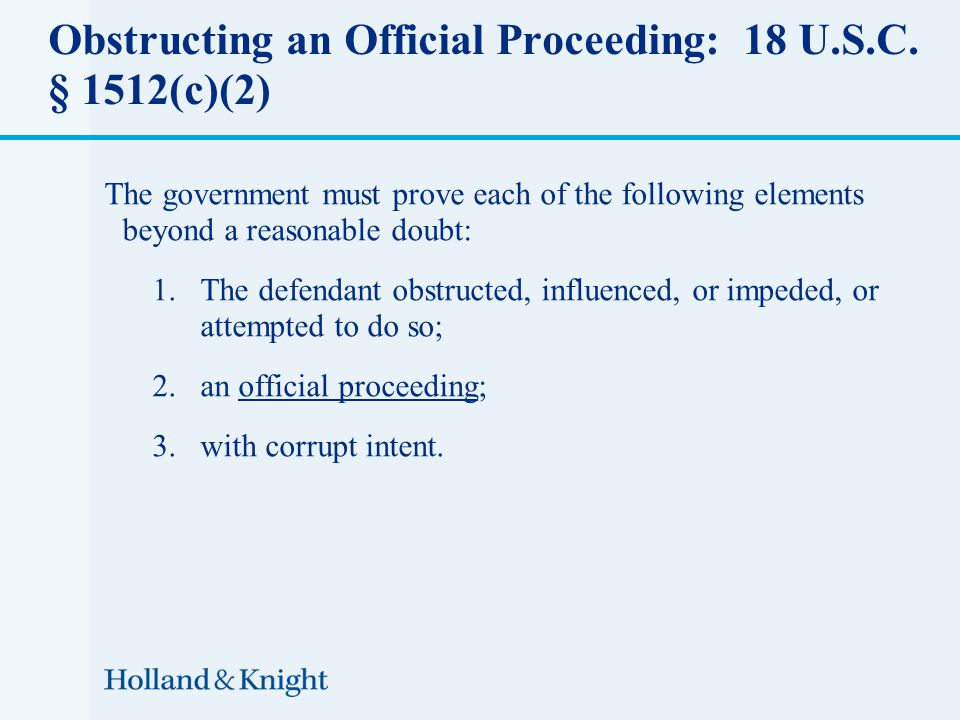 Obstructing an Official Proceeding: 18 U.S.C.
