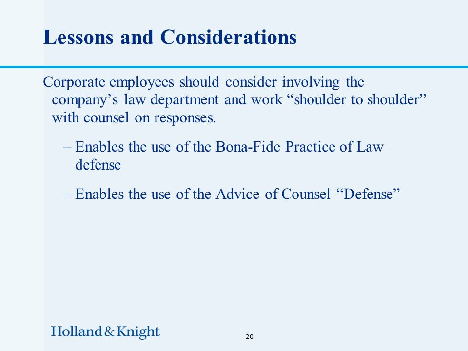 Lessons and Considerations Corporate employees should consider involving the company's law department and work shoulder to shoulder with counsel on responses.