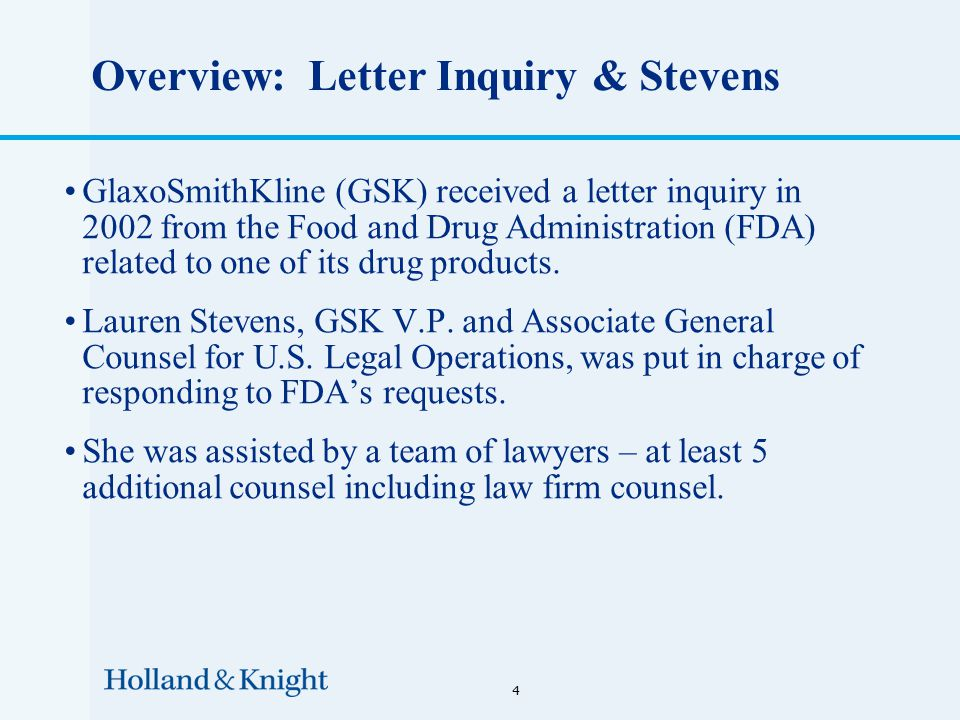 Overview: Letter Inquiry & Stevens GlaxoSmithKline (GSK) received a letter inquiry in 2002 from the Food and Drug Administration (FDA) related to one of its drug products.