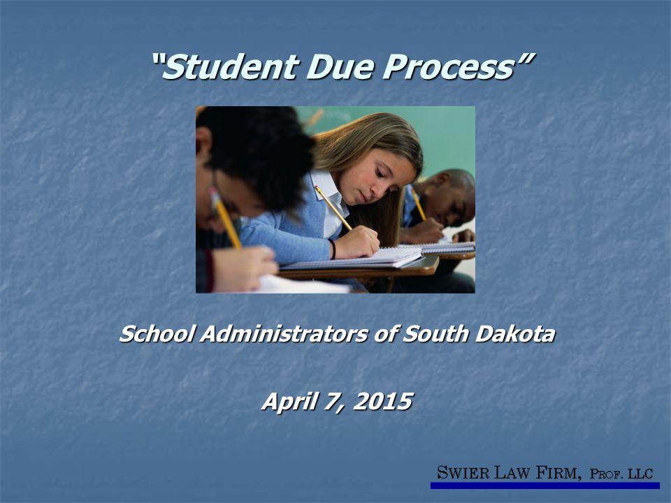 """Student Due Process"" School Administrators of South Dakota April 7, 2015"