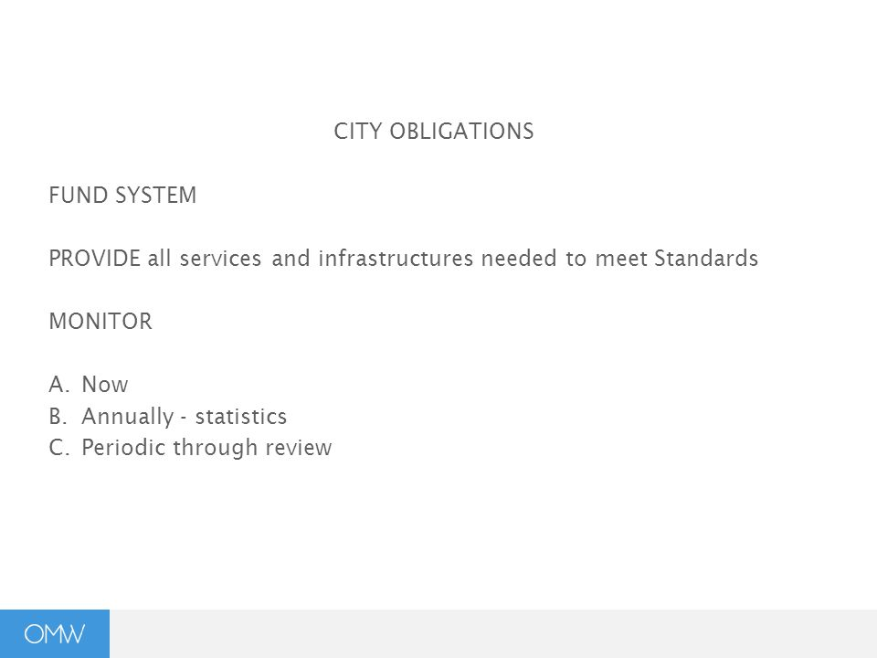 CITY OBLIGATIONS FUND SYSTEM PROVIDE all services and infrastructures needed to meet Standards MONITOR A.Now B.Annually - statistics C.Periodic throug