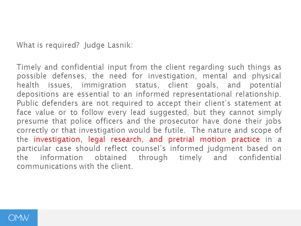 Investigation Meaningful communication with client Research Motion practice Trials Infrastructure and resources