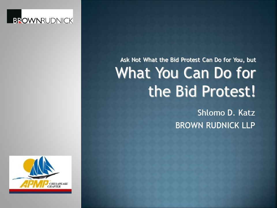  What is a bid protest. Why should a proposal manager care.