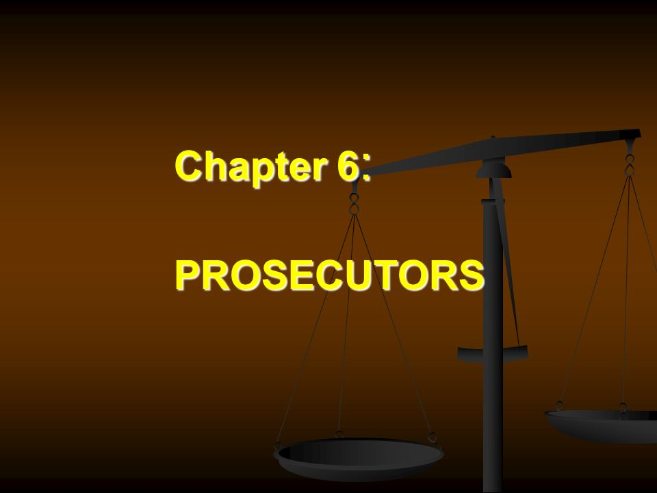 Chapter 6 : PROSECUTORS
