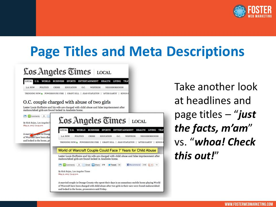 Page Titles and Meta Descriptions Take another look at headlines and page titles – just the facts, m'am vs.