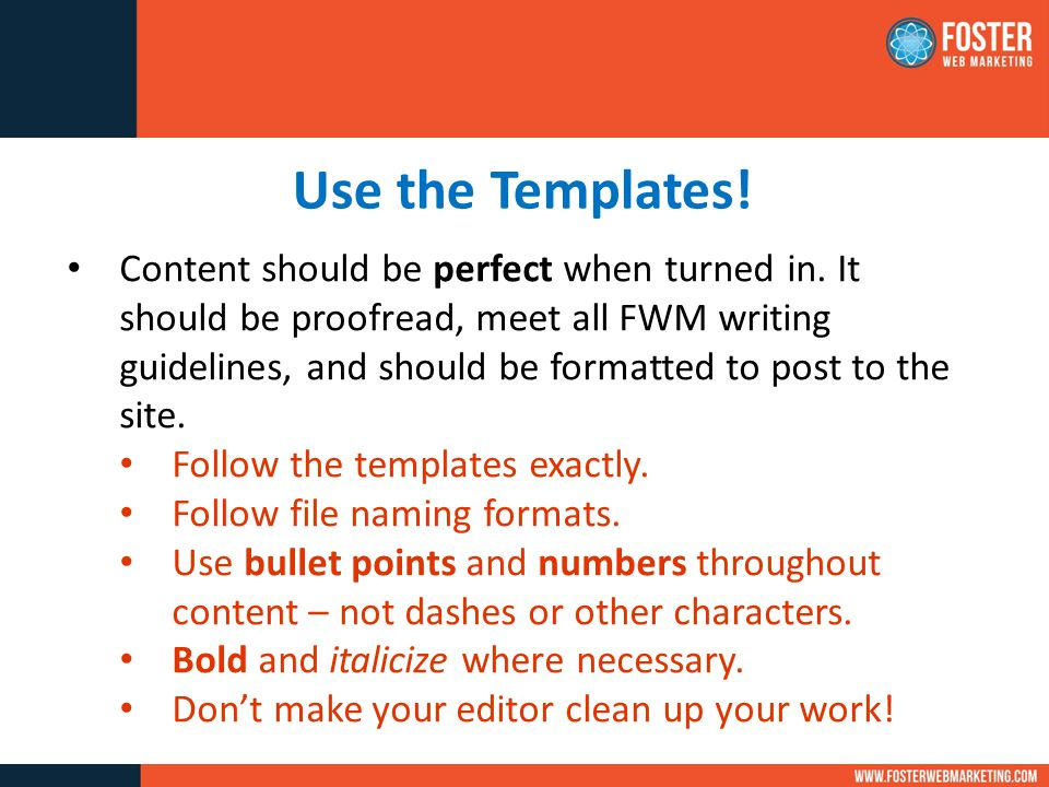 Use the Templates.Content should be perfect when turned in.