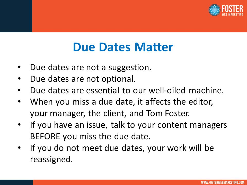 Due Dates Matter Due dates are not a suggestion.Due dates are not optional.
