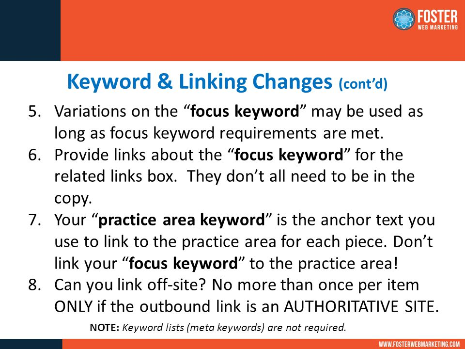Keyword & Linking Changes (cont'd) 5.Variations on the focus keyword may be used as long as focus keyword requirements are met.