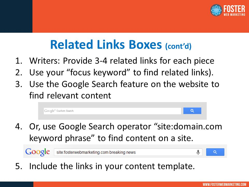 Related Links Boxes (cont'd) 1.Writers: Provide 3-4 related links for each piece 2.Use your focus keyword to find related links).