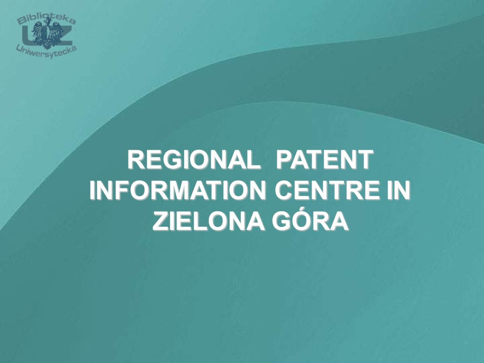 REGIONAL PATENT INFORMATION CENTRE IN ZIELONA GÓRA