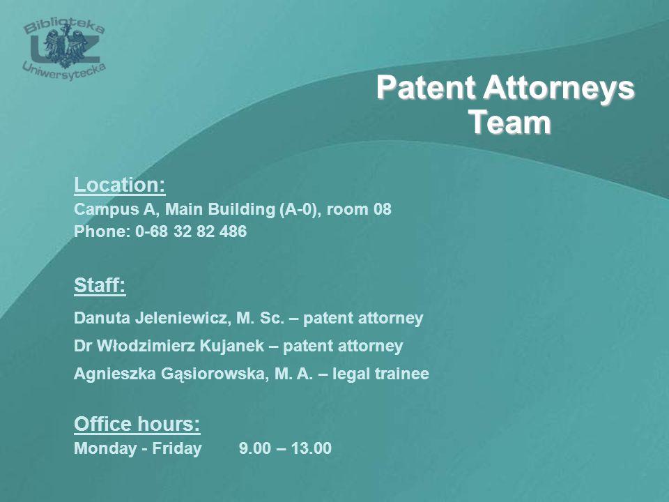 Patent Attorneys Team Location: Campus A, Main Building (A-0), room 08 Phone: 0-68 32 82 486 Staff: Danuta Jeleniewicz, M.