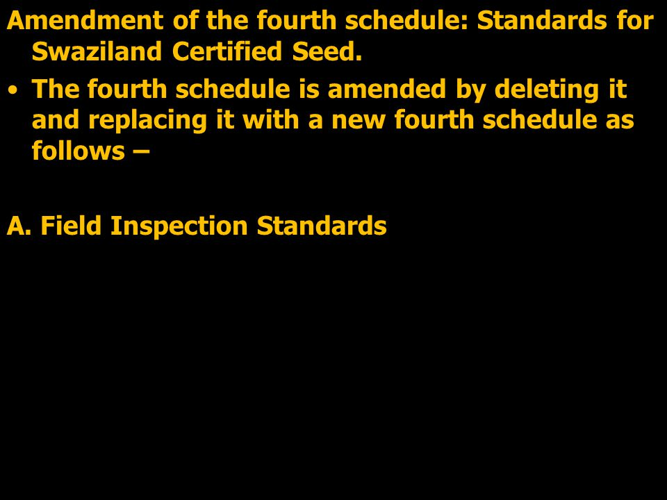 Amendment of the fourth schedule: Standards for Swaziland Certified Seed.