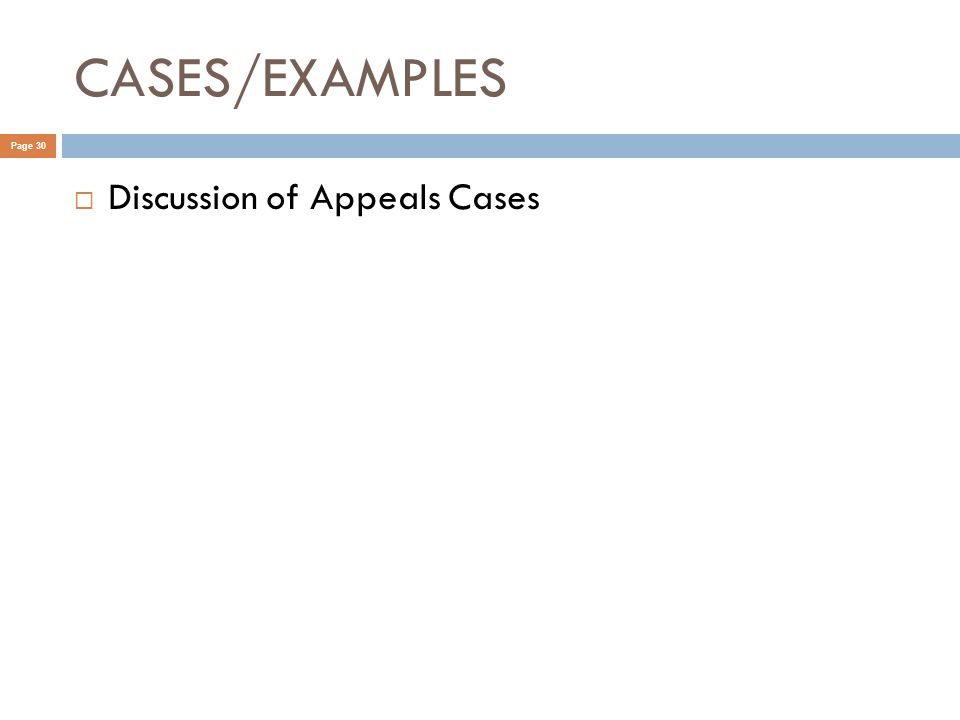 CASES/EXAMPLES Page 30  Discussion of Appeals Cases