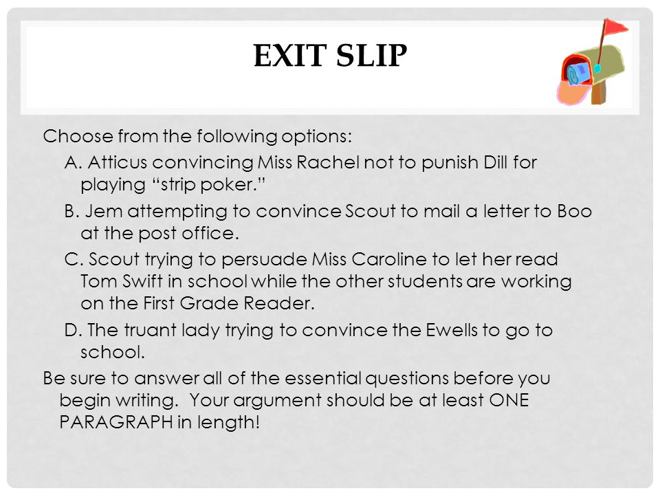 EXIT SLIP Choose from the following options: A.