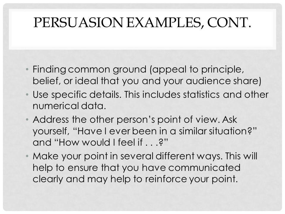 PERSUASION EXAMPLES, CONT.