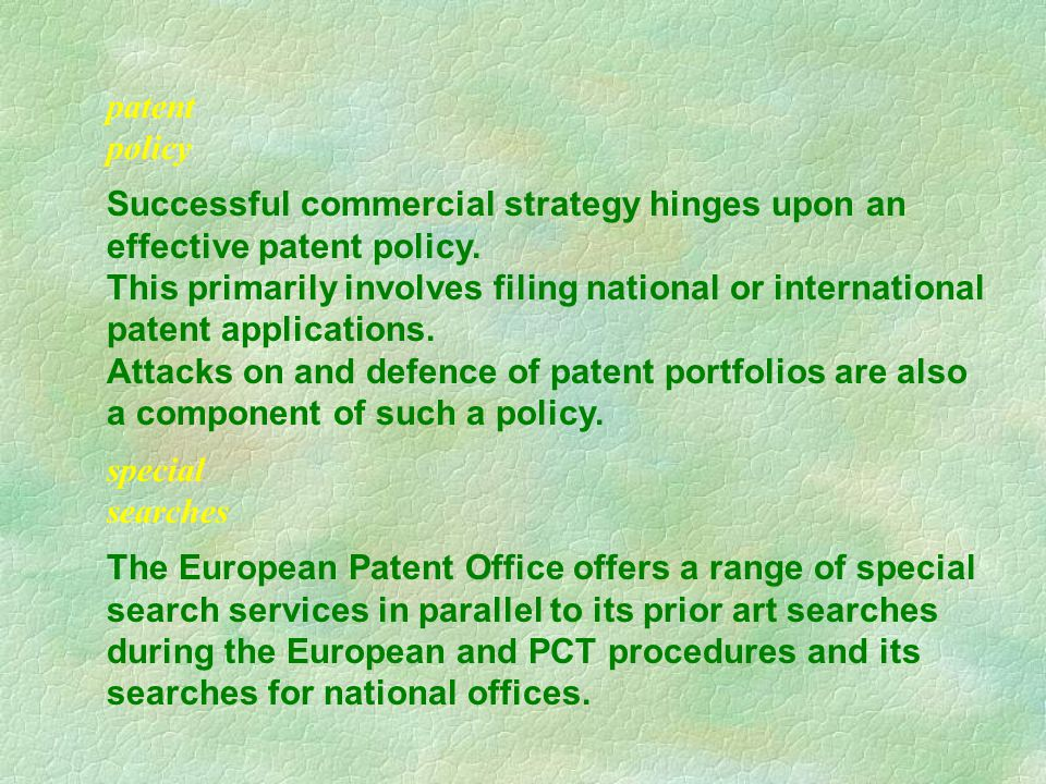 patent policy Successful commercial strategy hinges upon an effective patent policy.