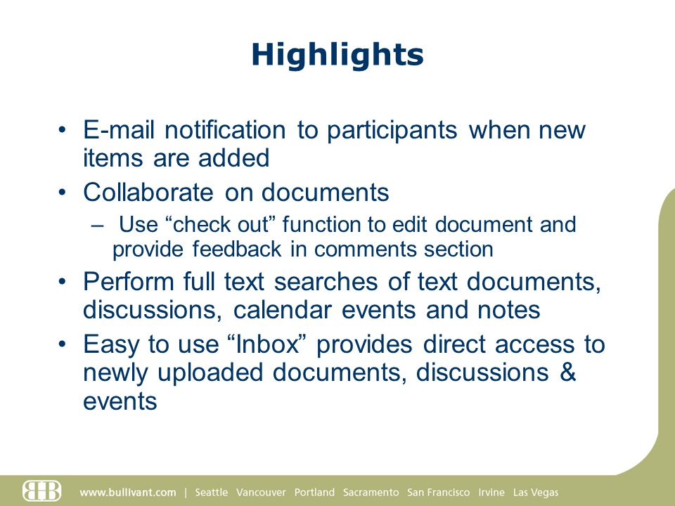 "Highlights E-mail notification to participants when new items are added Collaborate on documents – Use ""check out"" function to edit document and provi"
