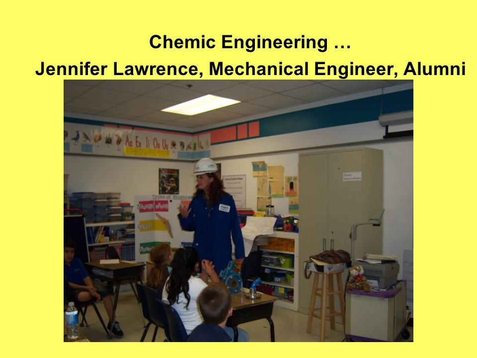 Chemic Engineering … Jennifer Lawrence, Mechanical Engineer, Alumni