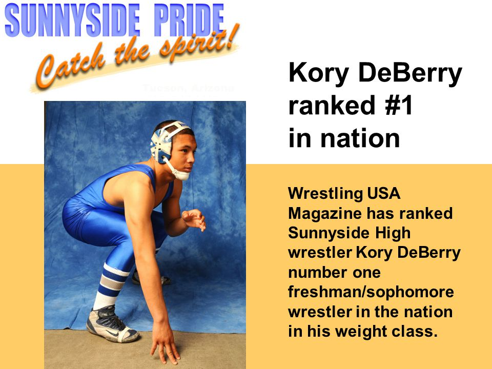 Kory DeBerry ranked #1 in nation Wrestling USA Magazine has ranked Sunnyside High wrestler Kory DeBerry number one freshman/sophomore wrestler in the nation in his weight class.