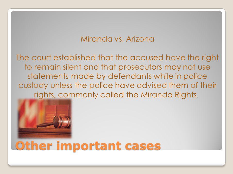 Other important cases Miranda vs.