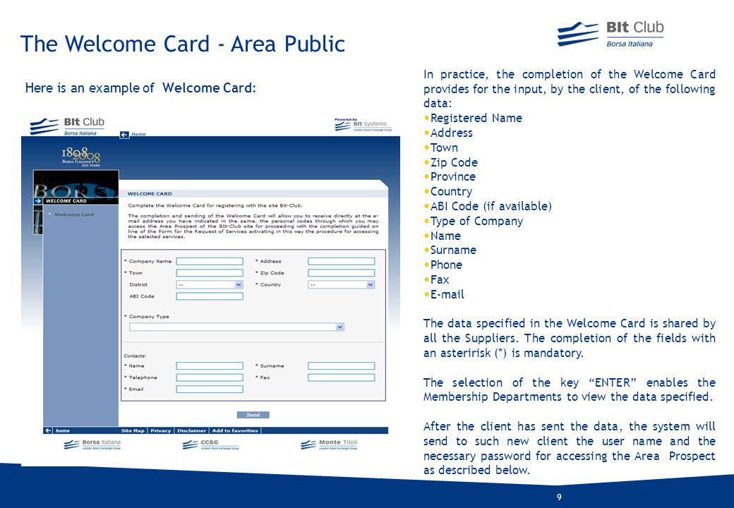 10 The Area Prospect may be accessed specifying the user-ID and password received by e-mail at the address indicated in the Welcome Card.