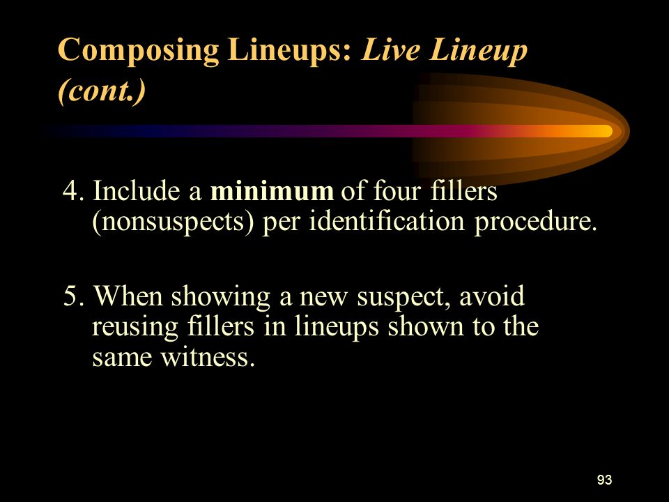 93 4. Include a minimum of four fillers (nonsuspects) per identification procedure.