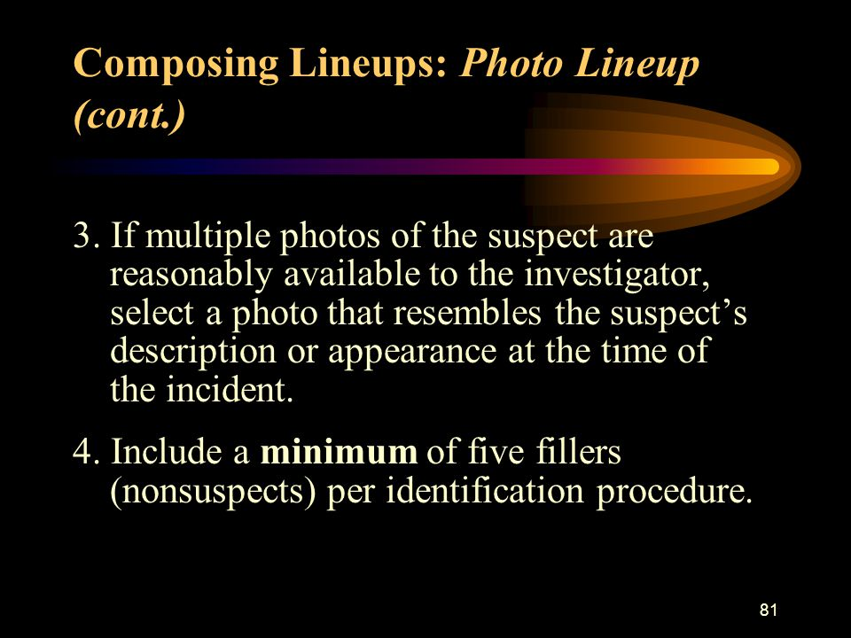 LINEUP FORM (Required for Every Photo or Live Lineup) Date of offense: _______________ Case or file number: ____________ Witness name: __________________________________________ Results of lineup conducted on ___________ (date) at _________ (time): I selected photo/person number _____ from the lineup.