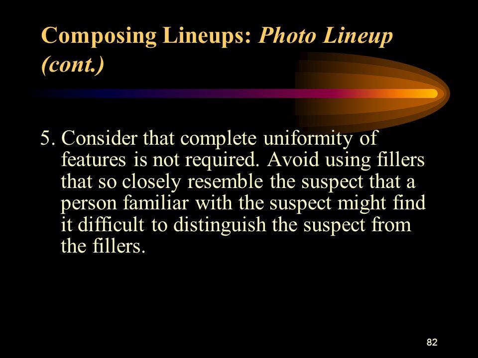 93 4.Include a minimum of four fillers (nonsuspects) per identification procedure.