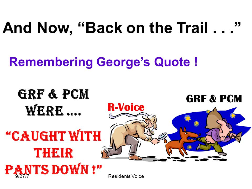9/27/7Residents Voice And Now, Back on the Trail... GRF & PCM were ….