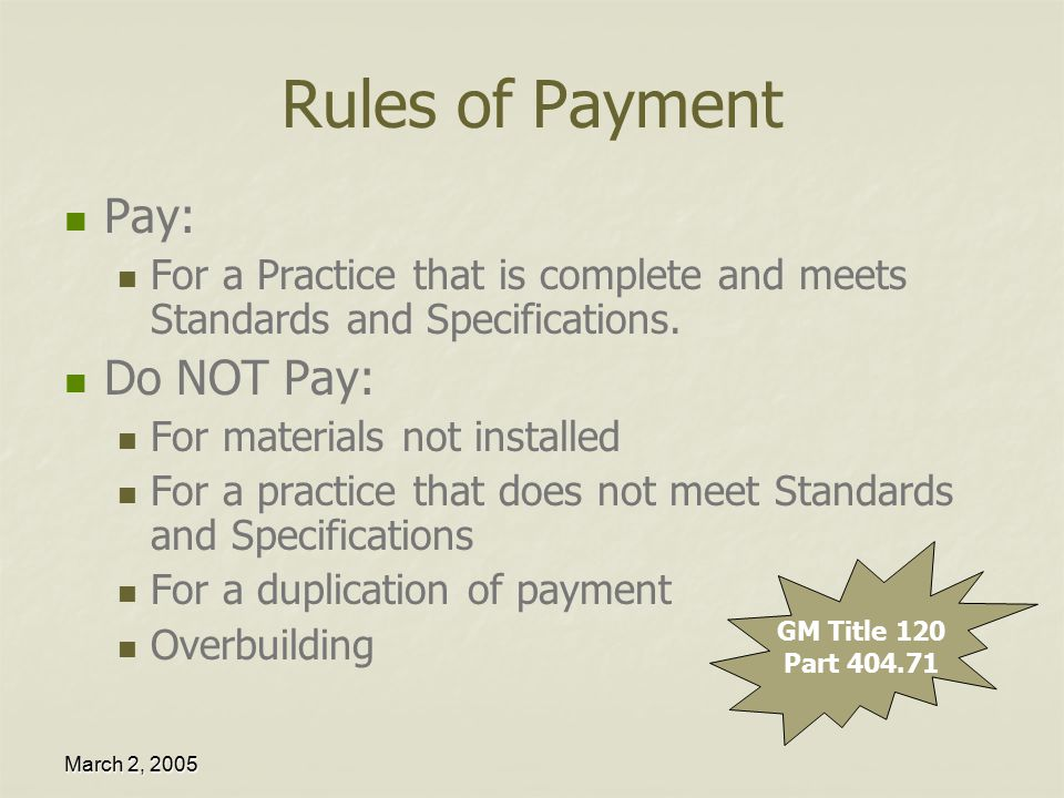 March 2, 2005 Payment can be made IF… Payment recipient(s) does NOT exceed payment limitation (if applicable) Payment recipient(s) is in compliance with HELC/WC See Matrix GM Title 120 Part 404.70