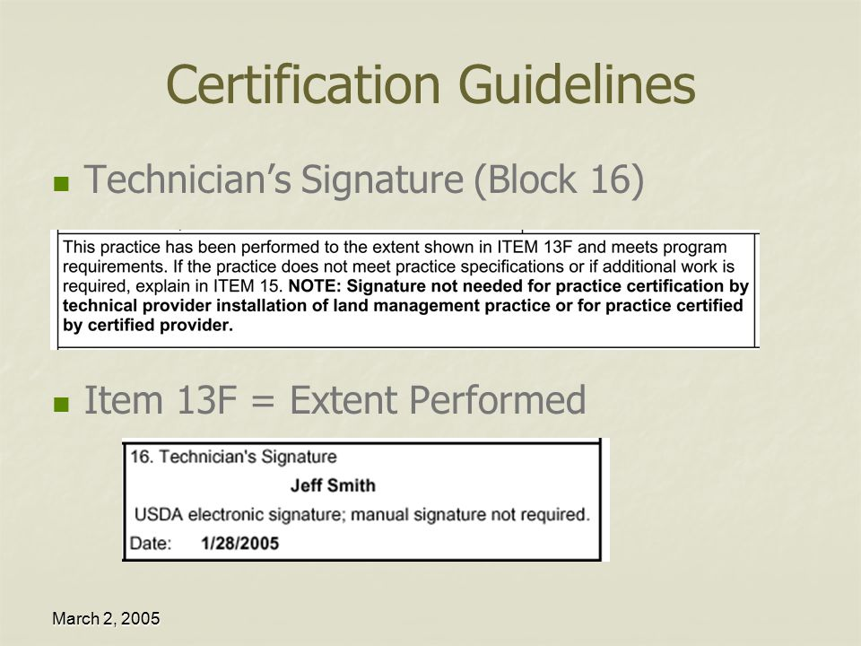 March 2, 2005 Certification in ProTracts Date Practice was Completed Block 15, if needed Who logged into ProTracts (block 16)