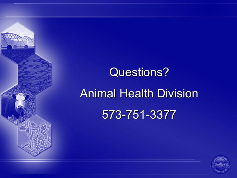 Questions Animal Health Division 573-751-3377