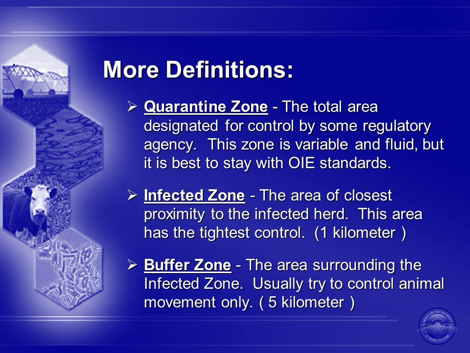 More Definitions:  Quarantine Zone - The total area designated for control by some regulatory agency.