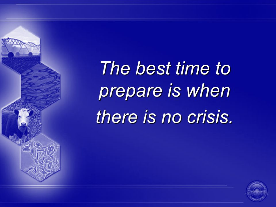 The best time to prepare is when there is no crisis.