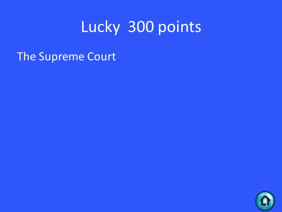 Lucky 300 points The Supreme Court