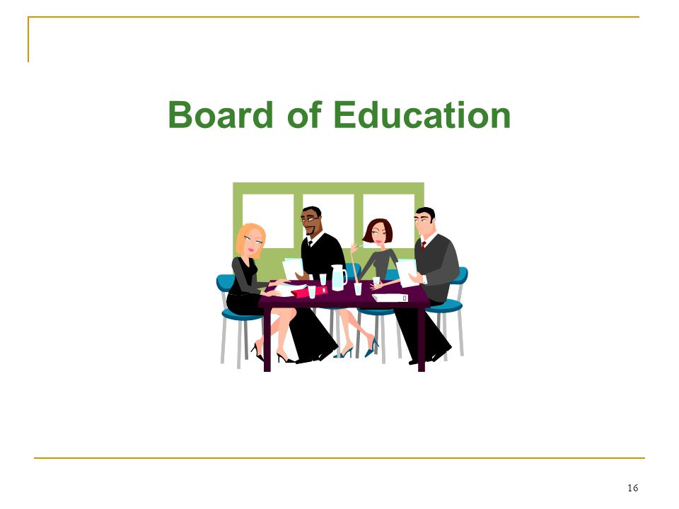 16 Board of Education