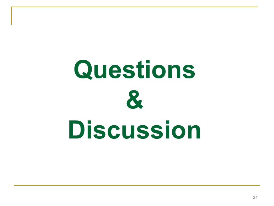 24 Questions & Discussion
