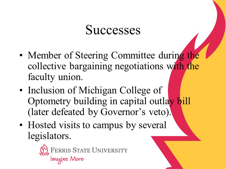 Successes Member of Steering Committee during the collective bargaining negotiations with the faculty union.