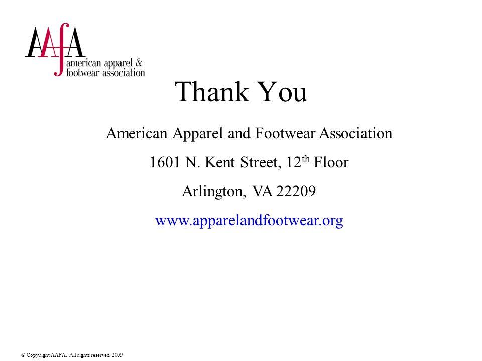 © Copyright AAFA. All rights reserved. 2009 American Apparel and Footwear Association 1601 N. Kent Street, 12 th Floor Arlington, VA 22209 www.apparel